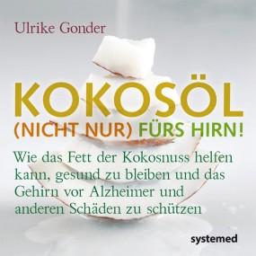 Kokosöl (nicht nur) fürs Hirn!