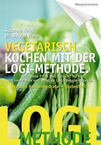 Vegetarisch kochen mit der LOGI-Methode. (Mängelexemplar)